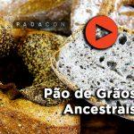 Receita PADACON | Pão de Grãos Ancestrais | Fernando de Oliveira
