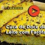 Receita PADACON | Cuca de Doce de Leite com Farofa | Eduardo Beltrame | Especial Natal