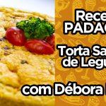 Torta Salgada de Legumes | Débora Leite | Receita PADACON
