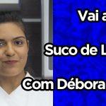 Suco de Limão   Débora Leite   Vai a Dica
