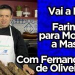 Farinha Para Modelar a Massa | Fernando de Oliveira | Vai a Dica